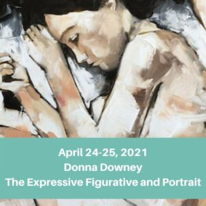 April 25-26, 2020 Donna Downey The Expressive Figurative and Portrait (2)